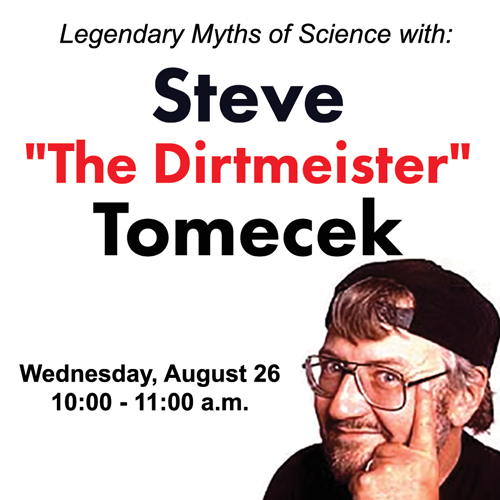 "Legendary Myths of Science with Steve ""The Dirtmeister"" Tomecek  image"